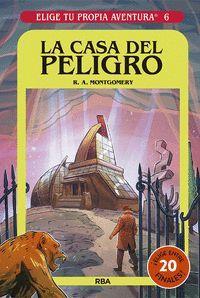LA CASA DEL PELIGRO (ELIGE TU PROPIA AVENTURA Nº6)