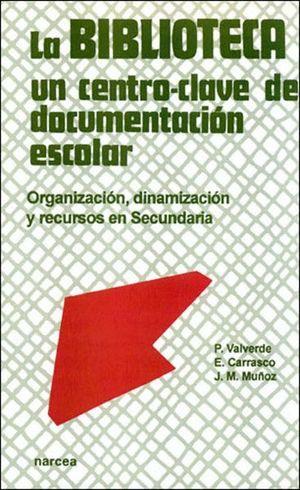 BIBLIOTECA UN CENTRO CLAVE DE DOCUMENTACION ESCOLAR