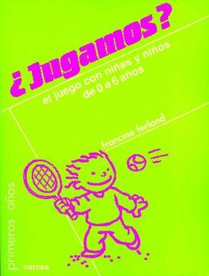 JUGAMOS EL JUEGO CON NIÑOS DE 0 A 6 AÑOS