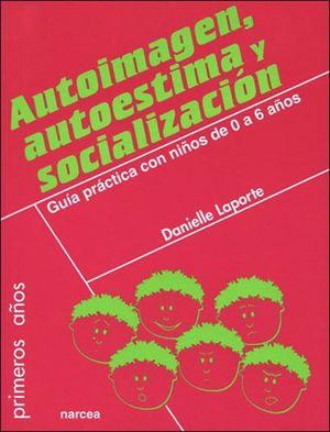 AUTOIMAGEN, AUTOESTIMA Y SOCIALIZACION