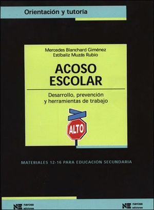 ACOSO ESCOLAR. DESARROLLO, PREVENCION Y HERRAMIENTAS DE TRABAJO