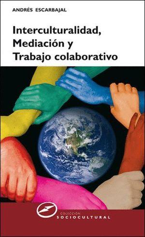 INTERCULTURALIDAD, MEDIACION Y TRABAJO COLABORATIVO