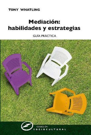 MEDIACION: HABILIDADES Y ESTRATEGIAS GUIA PRACTICA