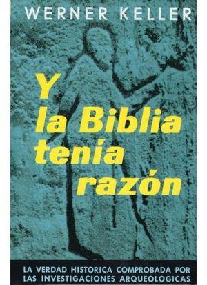 Y LA BIBLIA TENIA RAZON (T)
