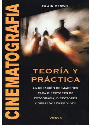 CINEMATOGRAFIA TEORIA Y PRACTICA