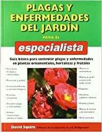 PLAGAS Y ENFERMEDADES DEL JARDIN PARA EL ESPECIALISTA