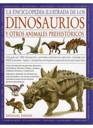LA ENCICLOPEDIA ILUSTRADA DINOSAURIOS Y OTROS ANIMALES PREHISTORI
