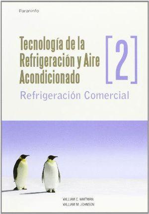 TECNOLOGIA DE LA REFRIGERACION Y AIRE ACONDICIONADO, VOL.II