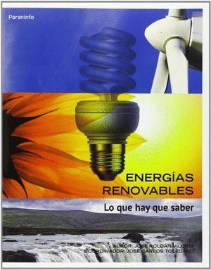 ENERGIAS RENOVABLES. LO QUE HAY QUE SABER