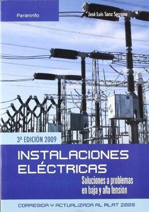 INSTALACIONES ELÉCTRICAS. SOLUCIONES A PROBLEMAS EN BAJA Y ALTA TENSION