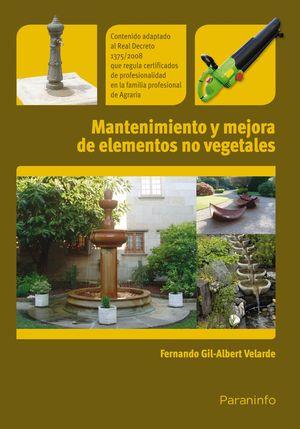 MANTENIMIENTO Y MEJORA DE ELEMENTOS NO VEGETALES