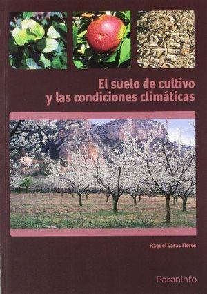 EL SUELO DE CULTIVO Y CONDICIONES CLIMATICAS
