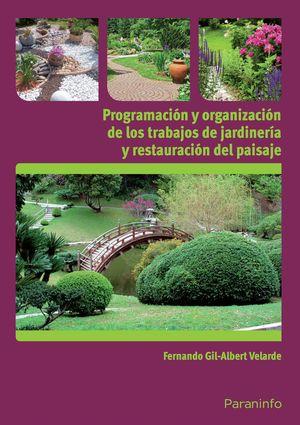 PROGRAMACIÓN Y ORGANIZACIÓN DE LOS TRABAJOS DE JARDINERÍA Y RESTAURACIÓN DEL PAI