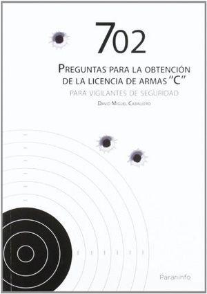 702 PREGUNTAS PARA LA OBTENCIÓN DE LICENCIA DE ARMAS C