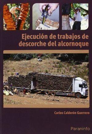 EJECUCION DE TRABAJOS DE DESCORCHE DEL ALCORNOQUE