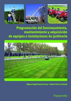 PROGRAMACIÓN DEL FUNCIONAMIENTO, MANTENIMIENTO Y ADQUISICIÓN DE EQUIPOS E INSTAL