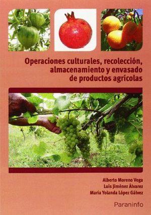 OPERACIONES CULTURALES, RECOLECCION, ALMACENAMIENTO Y ENVASADO