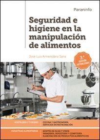 SEGURIDAD E HIGIENE EN LA MANIPULACION DE ALIMENTOS (3ª ED.)