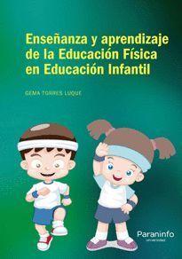 ENSEÑANZA Y APRENDIZAJE DE LA EDUCACION FISICA EN EDUCACION INFAN