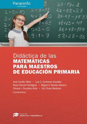 DIDÁCTICA DE LAS MATEMÁTICAS PARA MAESTROS DE EDUCACIÓN PRIMARIA // COLECCIÓN: D