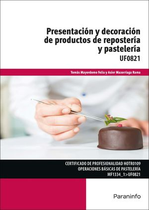 PRESENTACION Y DECORACION DE PRODUCTOS DE REPOSTERIA Y PASTELERIA