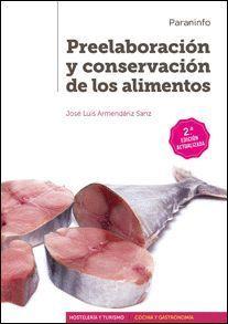 PREELABORACION Y CONSERVACION DE LOS ALIMENTOS 2ªED. ACTUALIZADA