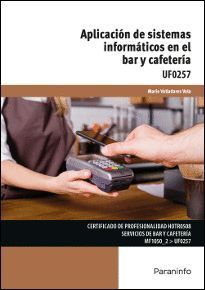 UF0257- APLICACIÓN DE SISTEMAS INFORMÁTICOS EN EL BAR Y CAFETERÍA