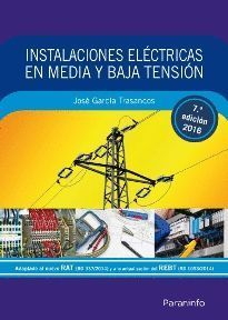 INSTALACIONES ELECTRICAS EN MEDIA Y BAJA TENSION (7ª ED. 2016)