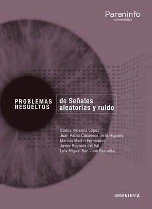 PROBLEMAS RESUELTOS DE SEÑALES ALEATORIAS Y RUIDO // COLECCIÓN: PROBLEMAS RESUEL