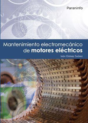 MANTENIMIENTO ELECTROMECÁNICO DE MOTORES ELÉCTRICOS