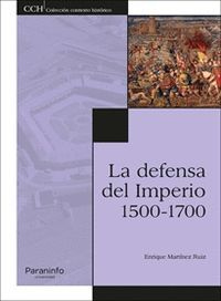 LA DEFENSA DEL IMPERIO 1500-1700