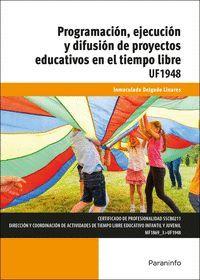 PROGRAMACIÓN, EJECUCIÓN Y DIFUSIÓN DE PROYECTOS EDUCATIVOS EN EL TIEMPO LIBRE