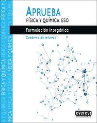 APRUEBA FÍSICA Y QUÍMICA 4º ESO. FORMULACIÓN INORGÁNICA.