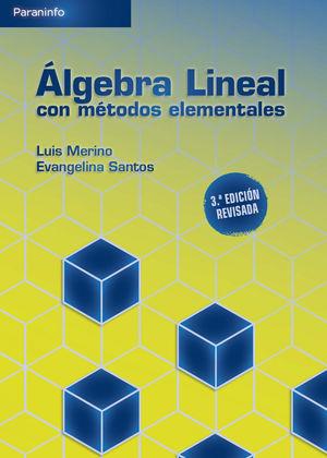 ÁLGEBRA LINEAL CON MÉTODOS ELEMENTALES. 3A. EDICIÓN