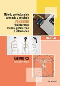 MÉTODO PROFESIONAL DE PATRONAJE Y ESCALADO FEMENINO PARA TRAZADOS MANUAL GEOMÉTR