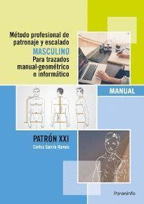 MÉTODO PROFESIONAL DE PATRONAJE Y ESCALADO MASCULINO PARA TRAZADOS MANUAL GEOMÉT
