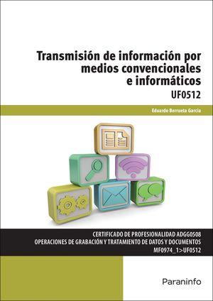 UFO512. TRANSMISION DE INFORMACION POR MEDIOS CONVENCIONALES E INFORMATIC
