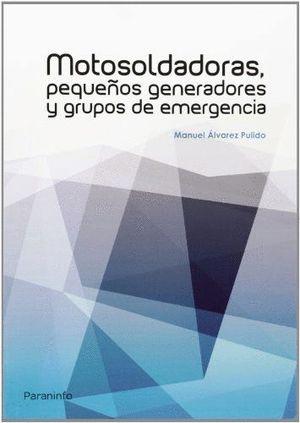 MOTOSOLDADORAS, PEQUEÑOS GENERADORES Y GRUPOS EMERGENCIA
