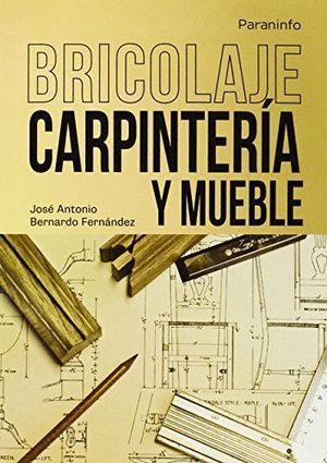 BRICOLAJE CARPINTERIA Y MUEBLE