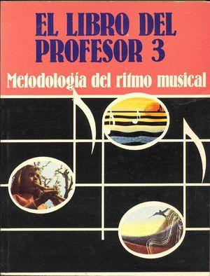 METODOLOGIA DEL RITMO MUSICAL. LIBRO PROFESOR 3