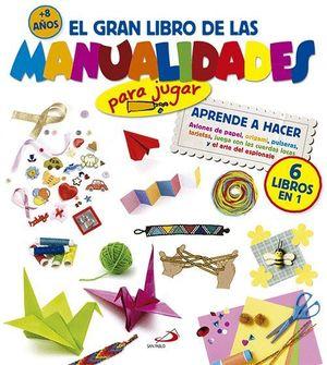 EL GRAN LIBRO DE LAS MANUALIDADES (PARA JUGAR). APRENDE A HACER AVIONES DE PAPEL