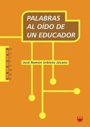 PALABRAS AL OÍDO DE UN EDUCADOR