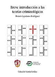 BREVE INTRODUCCION A LAS TEORIAS CRIMINOLOGICAS