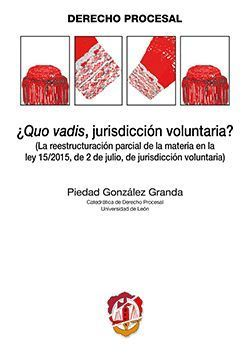 +QUO VADIS, JURISDICCION VOLUNTARIA?