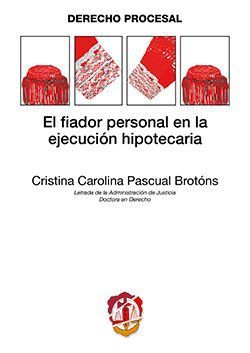 EL FIADOR PERSONAL EN LA EJECUCION HIPOTECARIA