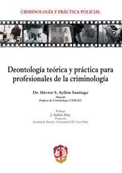 DEONTOLOGIA TEORICA Y PRACTICA PARA PROFESIONALES DE LA