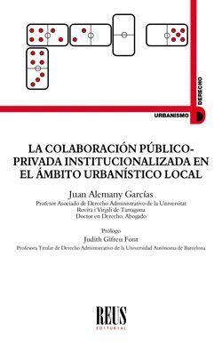 LA COLABORACIÓN PÚBLICO-PRIVADA INSTITUCIONALIZADA EN EL ÁMBITO URBANÍSTICO LOCA