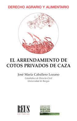 EL ARRENDAMIENTO DE COTOS PRIVADOS DE CAZA