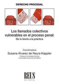 LOS LLAMADOS COLECTIVOS VULNERABLES EN EL PROCESO PENAL