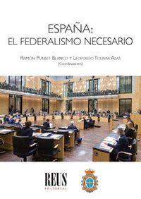 ESPAÑA: EL FEDERALISMO NECESARIO